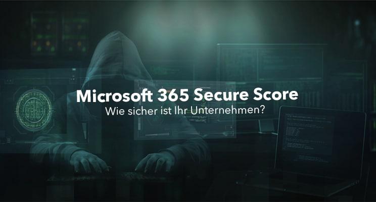 Microsoft 365 Secure Score Dashboard – Was ist Ihr Score? Ist Ihre Microsoft 365 Umgebung sicher?